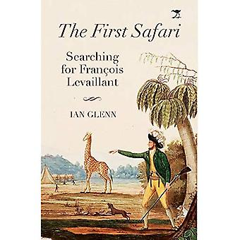 The first Safari: Searching� for Francois Levaillant