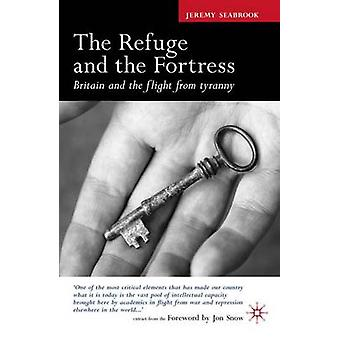 Refuge and the Fortress Britain and the Flight from Tyranny by Seabrook & Jeremy