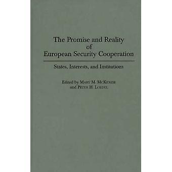Das Versprechen und Realität des europäischen Sicherheitszusammenarbeit heißt es Interessen und Institutionen von McKenzie & Maria M.