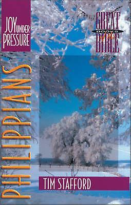 Philippians Joy Under Pressure by Stafford & Tim