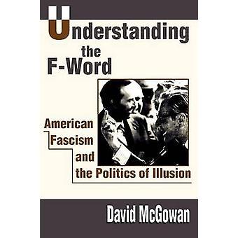 Noções básicas sobre o fascismo americano FWord e a política da ilusão por McGowan & David