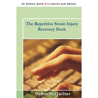 The Repetitive Strain Injury Recovery Book par Deborah Quilter