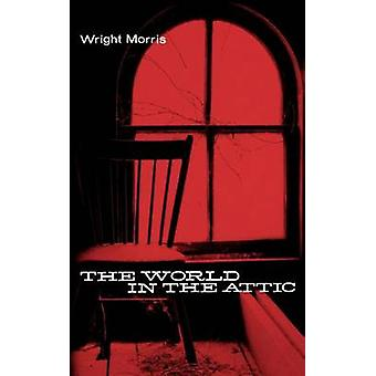 The World in the Attic by Morris & Wright
