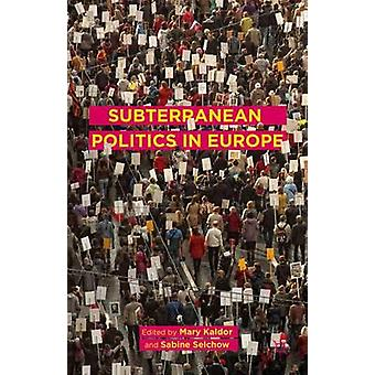 Subterranean Politics in Europe by Kaldor & Mary