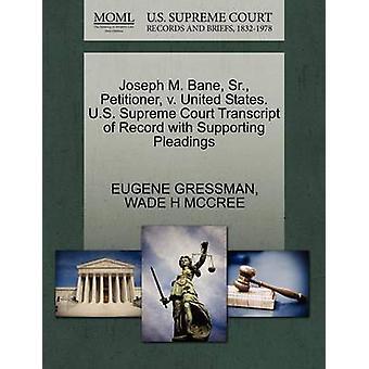 Joseph M. Bane Sr. peticionario v. Estados Unidos. Transcripción de Tribunal Supremo Estados Unidos del registro con el apoyo de escritos por GRESSMAN y EUGENE
