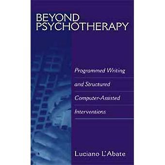 Buiten psychotherapie geprogrammeerd schrijven en gestructureerde ComputerAssisted interventies door LAbate & Luciano
