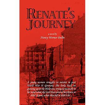 Renates Journey by Dulin & Nancy Werner