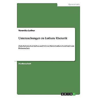 Untersuchungen zu Luthers Rhetorik av Luther & Veronika