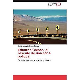 Eduardo Chibas Al Rescate de Una Etica Politica von Quintana Su Rez & Ra L. Osvaldo