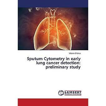Sputum Cytometry in vroege long kanker detectie voorstudie door DUrso Vittorio