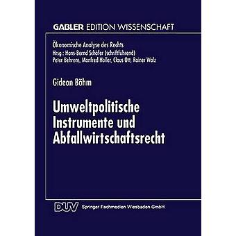 Umweltpolitische Instrumente und Abfallwirtschaftsrecht av Bhm & Gideon
