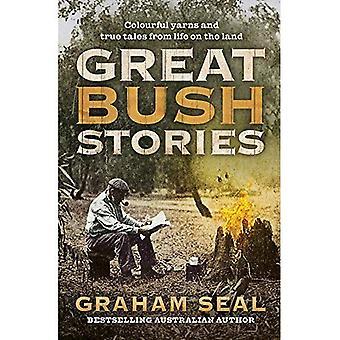 Grandes histórias de Bush: fios coloridos e contos verdadeiros da vida na terra