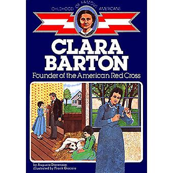 Clara Barton - Founder of the American Red Cross by Augusta Stevenson