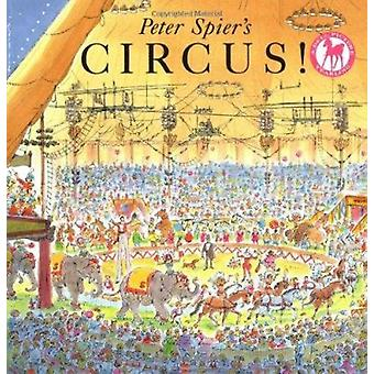 Peter Spier's Circus by Peter Spier - 9780440409359 Book