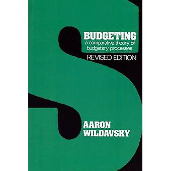 Budgeting - A Comparative Theory of Budgetary Processes (2nd Revised e