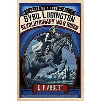 Sybil Ludington - Revolutionary War Rider by Karen Romano Young - E F
