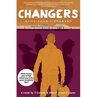 Changers Book Four - Forever by T Cooper - 9781617755286 Book