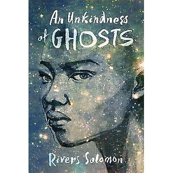 An Unkindness Of Ghosts by Rivers Solomon - 9781617755880 Book