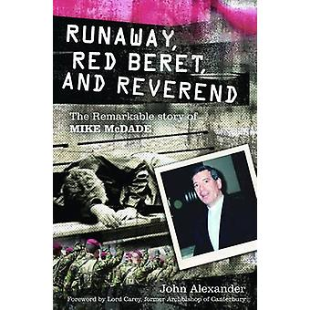 Runaway - Red Beret - and Reverend - The Remarkable Story of Mike McDa