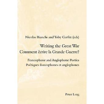 Writing the Great WarComment ecrire la Grande Guerre? - Francophone an