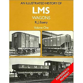 An Illustrated History of LMS Wagons - v.1 by R. J. Essery - 978190641