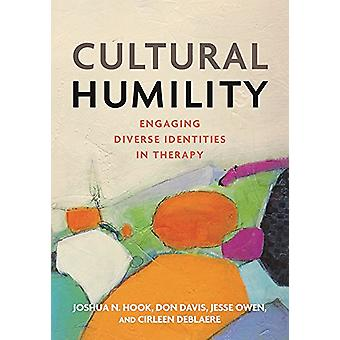 Cultural Humility - Engaging Diverse Identities in Therapy by Joshua N
