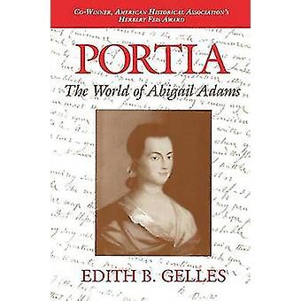 Portia - Abigail Adamsin maailma edith B. Gellesin toimesta - 9780253210234