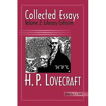 Collected Essays 2 Literary Criticism by Lovecraft & H. P.