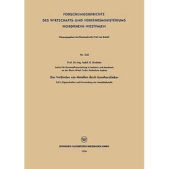Das verbinden von Metallen durch Kunstharzkleber Teil I Eigenschaften und Verwendung der Metallklebstoffe door Krekeler & K.
