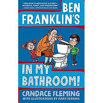 Ben Franklin's In My Bathroom! by Candace Fleming - 9781101934067 Book