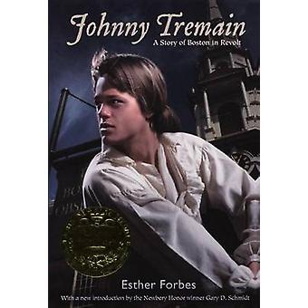 Johnny Tremain by Esther Forbes - Lynd Ward - Gary D Schmidt - 978060
