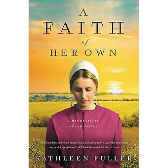 Een geloof van haar eigen door Kathleen Fuller