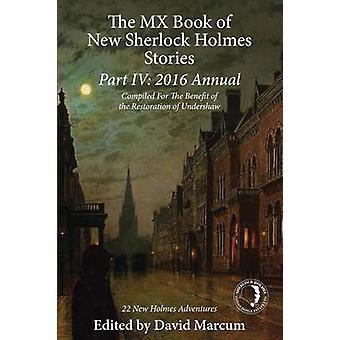 MX-boken av nya Sherlock Holmes Stories del IV 2016 årlig av David Marcum