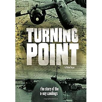 Turning Point The Story of the DDay Landings von Michael Burgan
