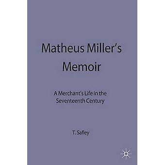 Matheus Millers Memoir by Safley & Thomas Max Associate Professor