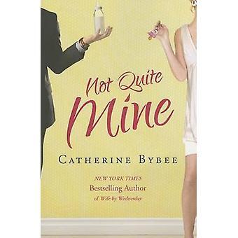 Ei aivan minun kirjoittanut Catherine Bybee