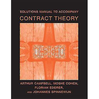 Solutions Manual to Accompany Contract Theory by Arthur Yale University CampbellMoshe Columbia University CohenFlorian UCLA EdererJohannes London School of Economics Spinnewijn