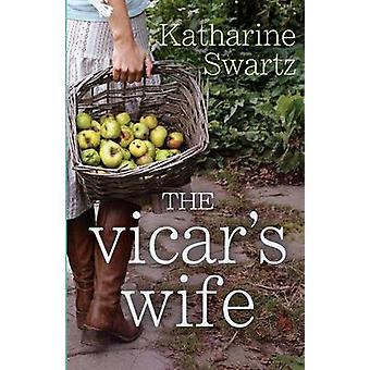 The Vicars Wife by Katharine SwartzKate Hewitt