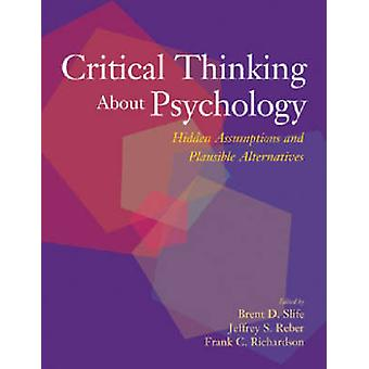 Critical Thinking About Psychology - Hidden Assumptions and Plausible