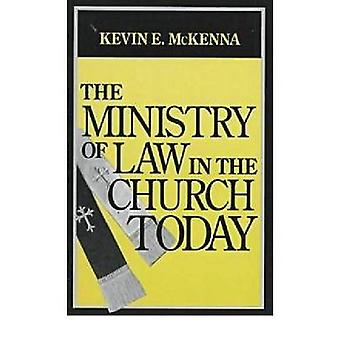 Ministry of Law in the Church Today The by McKenna & Kevin E.