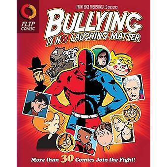 Bullying Is No Laughing Matter by Kolka & Kurt J.
