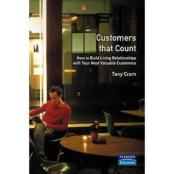 Customers That Count How to Build Living Relationships with Your Most Valuable Customers by Cram & Tony
