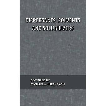 Dispersants Solvents and Solubilizers by Ash & Michael
