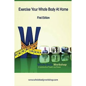Exercise Your Whole Body at Home  First Edition by Lambert & Wayne