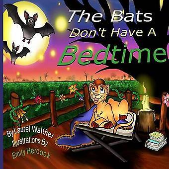 The Bats Dont Have A Bedtime Lionsmane Kids by Walther & Laurel A.