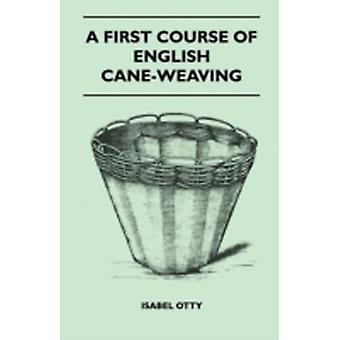 A First Course Of English CaneWeaving by Otty & Isabel