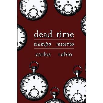 Dead Time  Tiempo muerto by Rubio & Carlos