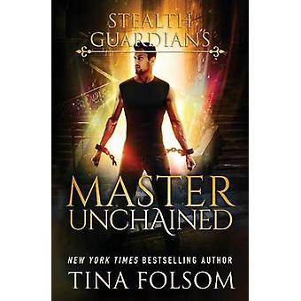Master Unchained by Folsom & Tina