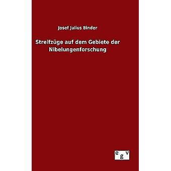 Streifzge auf dem Gebiete der Nibelungenforschung by Binder & Josef Julius