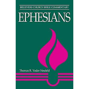 Ephesians by Neufeld & Thomas R. Yoder